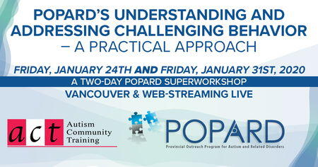 POPARD's Understanding and Addressing Challenging Behavior – A Practical Approach Friday, January 24th AND Friday, January 31st, 2020