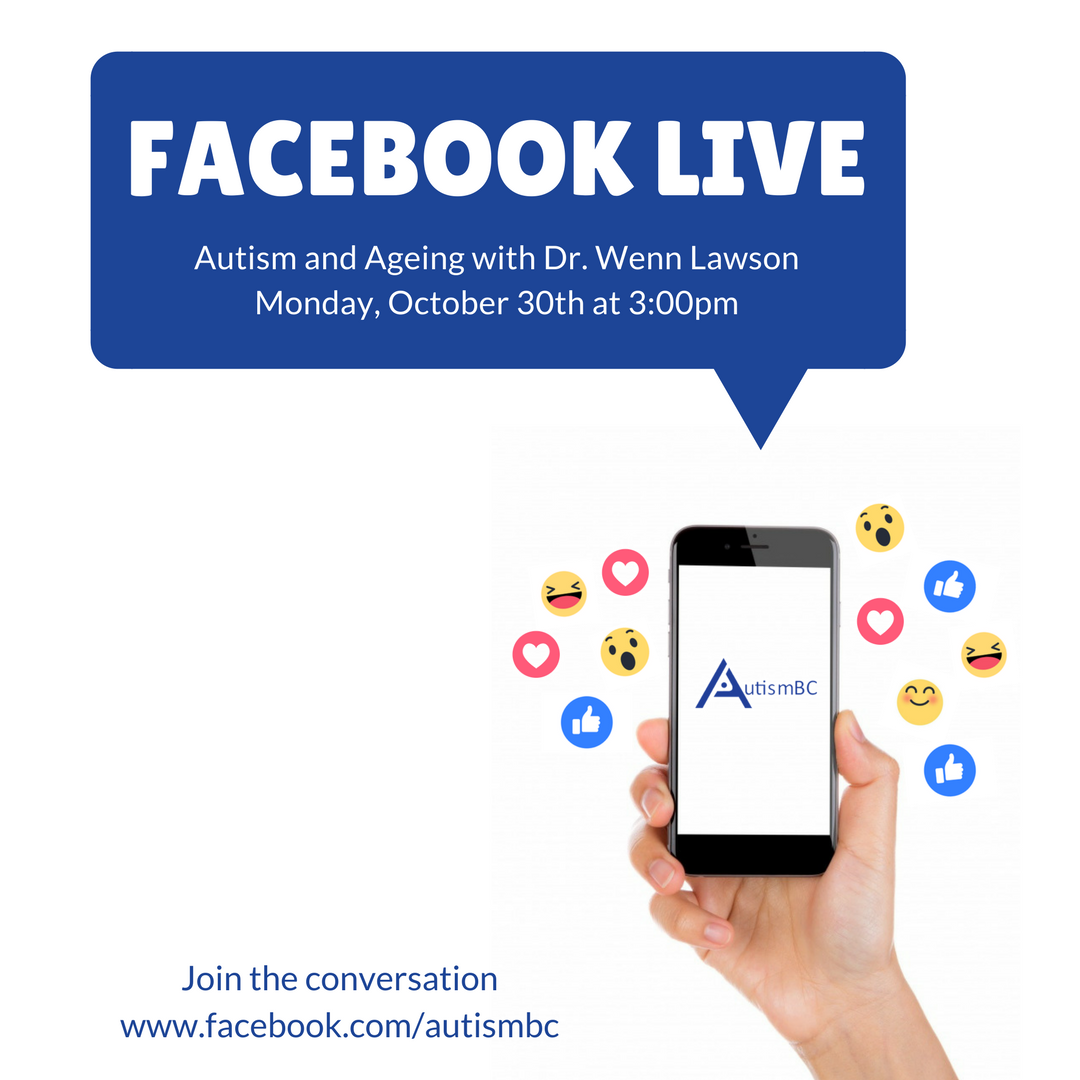 Facebook Live: Autism and Ageing with Dr. Wenn Lawson PhD, CPsychol. AFBPsS.  MAPs