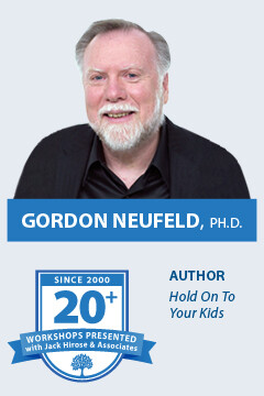 Working with Stuck Kids Presented by Gordon Neufeld, Ph.D., author of Hold On To Your Kids