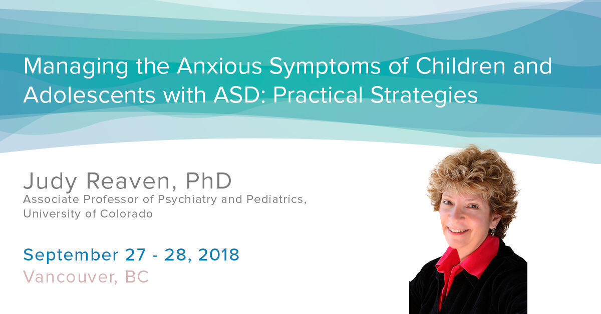 Managing the Anxious Symptoms of Children and Adolescents with ASD: Practical Strategies