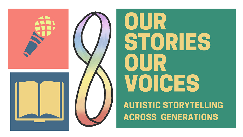 Our Stories, Our Voices: Autistic Intergenerational Storytelling