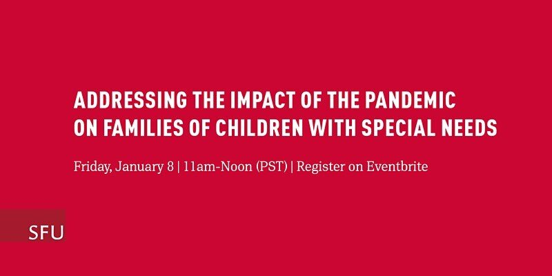 SFU Panel: Addressing Impact of Pandemic on Families of Children with Special Needs