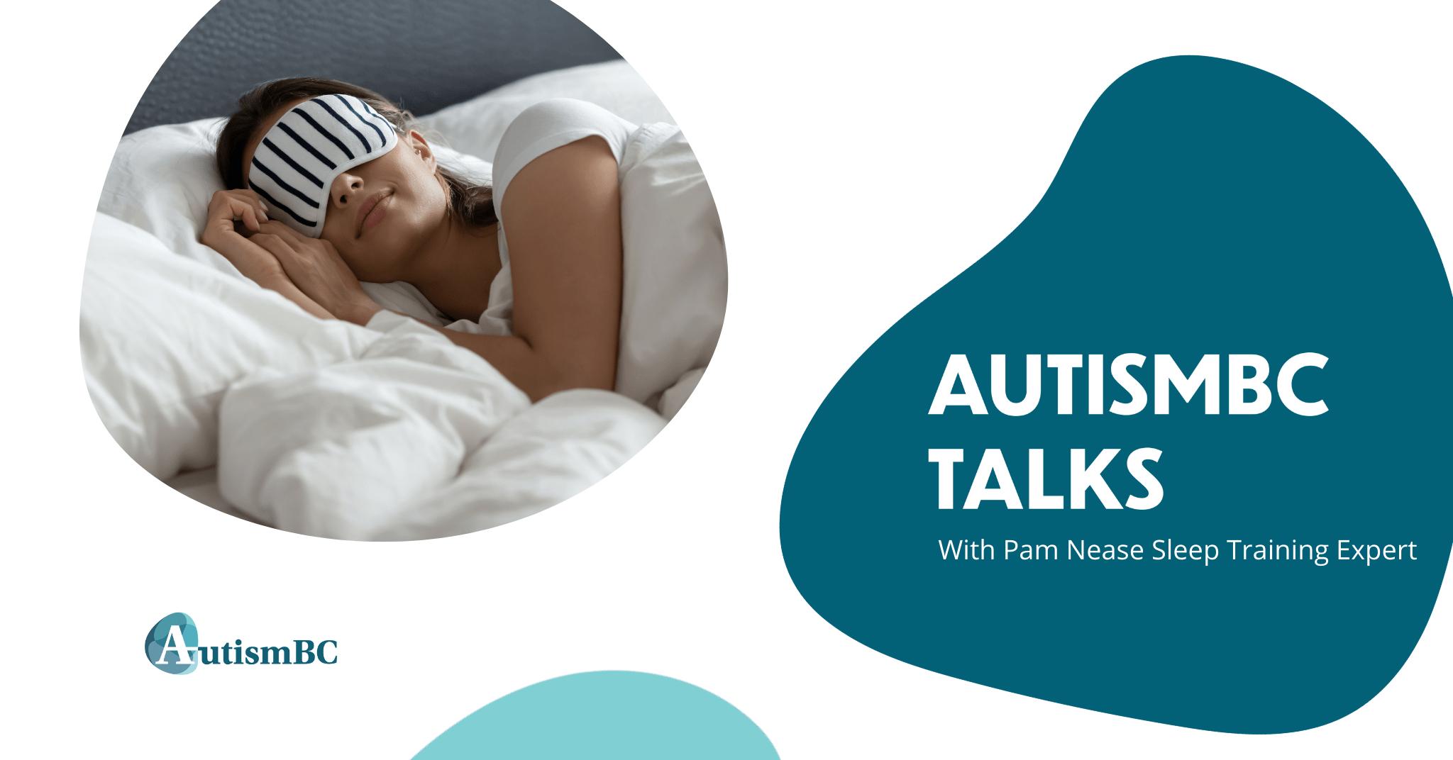 AutismBC Talks: Pam Nease Sleep Training Expert