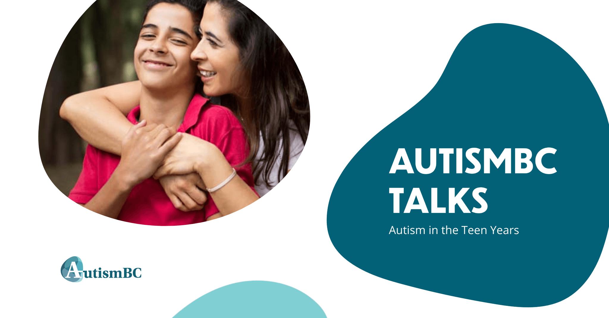 AutismBC Talks: Autism in the Teen Years