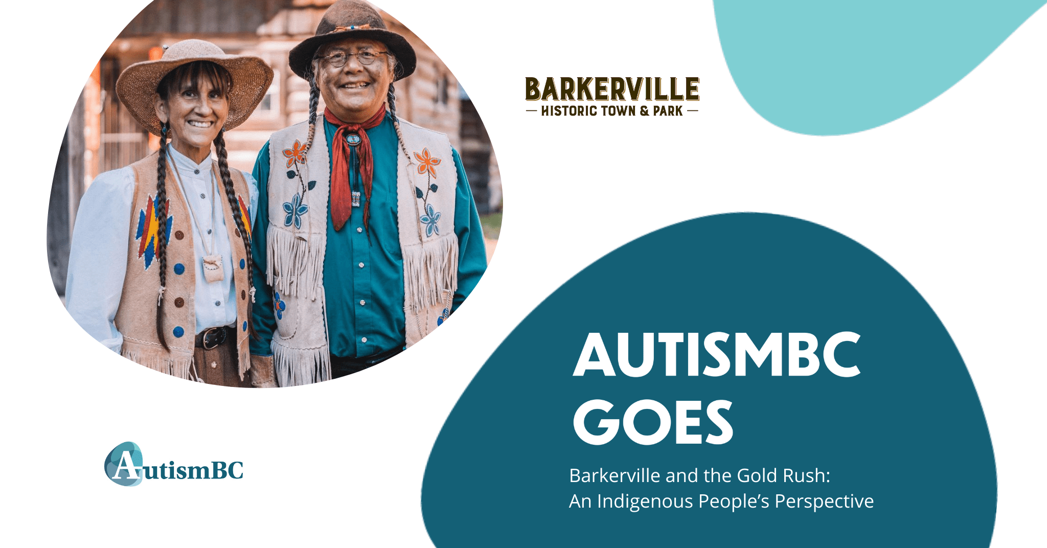 AutismBC Connects Goes to Barkerville and the Gold Rush: An Indigenous People's Perspective