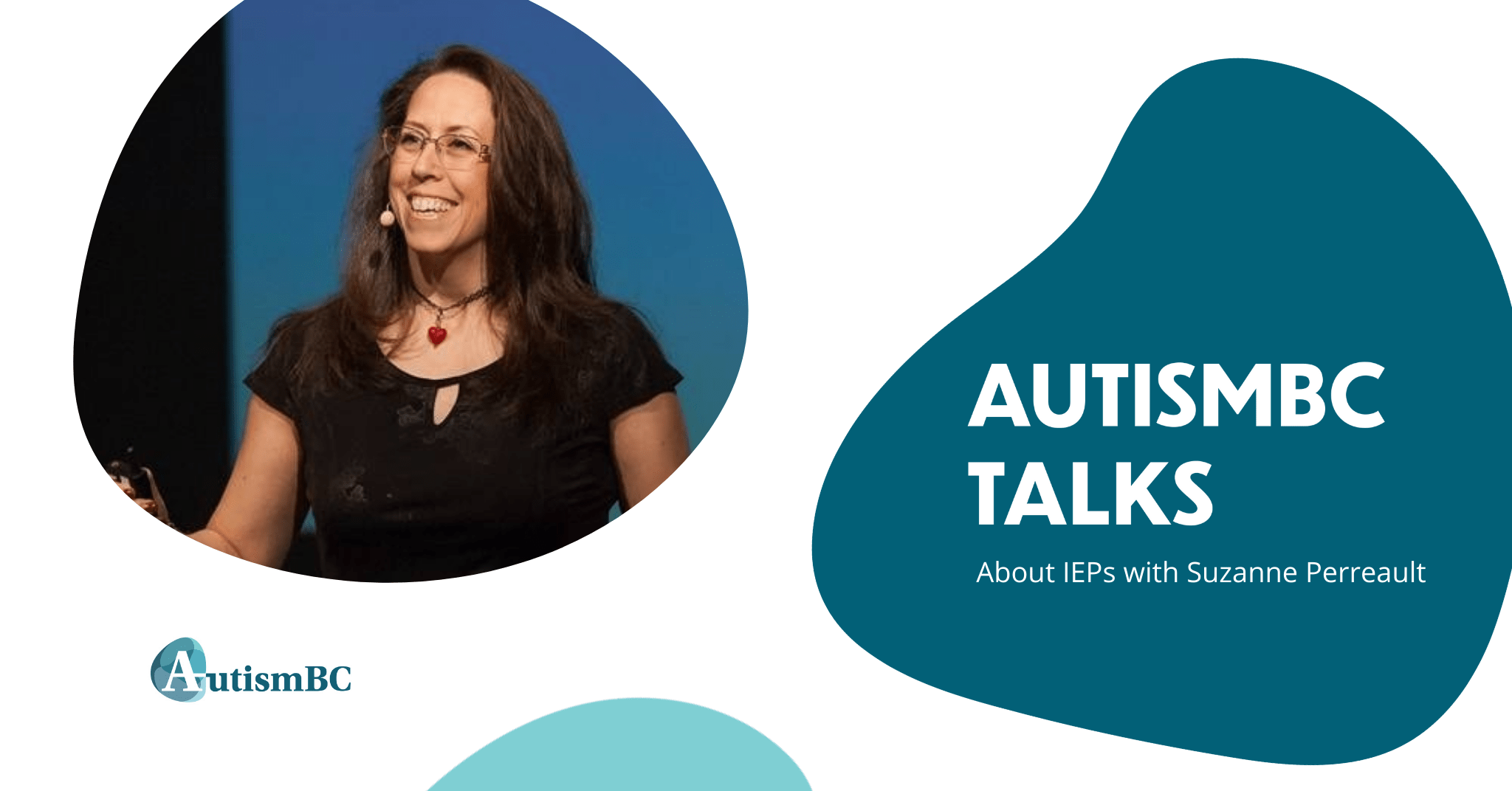 AutismBC Talks: Individual Education Plans (IEP's) with Suzanne Perreault